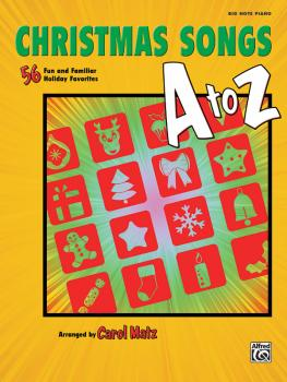 Christmas Songs A to Z: 56 Fun and Familiar Holiday Favorites (AL-00-40857)