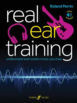 Real Ear Training: Understand and Notate Music You Hear (AL-12-0571541305)