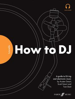 FutureDJs: How to DJ: A Guide to DJ-ing and Electronic Music (AL-12-0571540619)