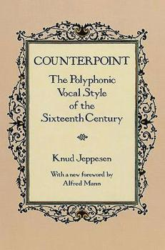 Counterpoint: The Polyphonic Vocal Style of the Sixteenth Century (AL-06-27036X)