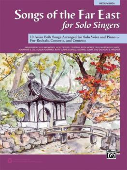Songs of the Far East for Solo Singers: 10 Asian Folk Songs Arranged f (AL-00-43490)